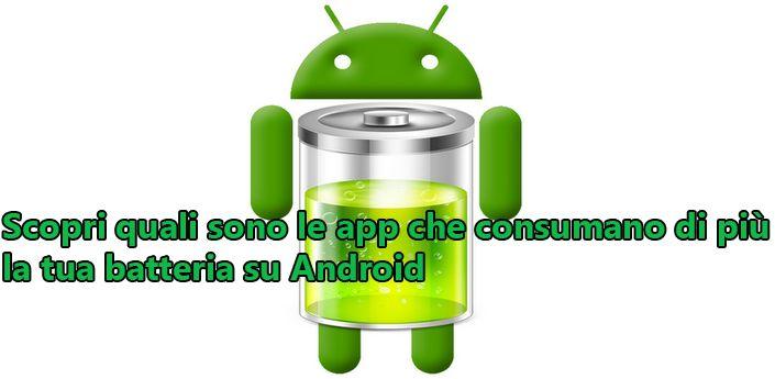 Scopri quali sono le app che consumano di pi la tua - Quali sono le cucine migliori ...