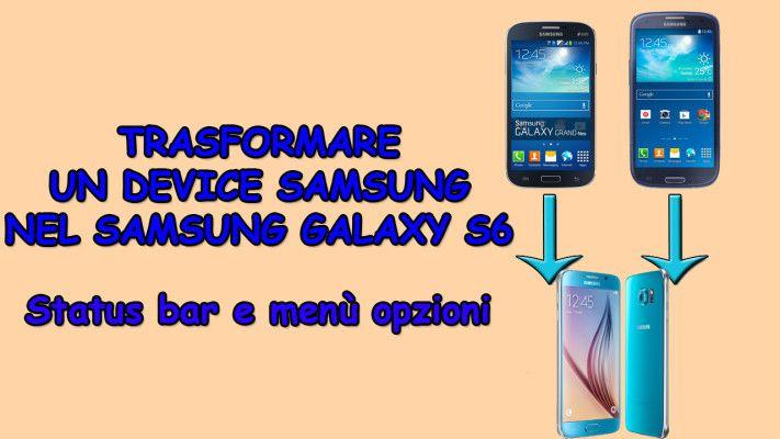 Trasformare un Samsung nel Samsung Galaxy S6