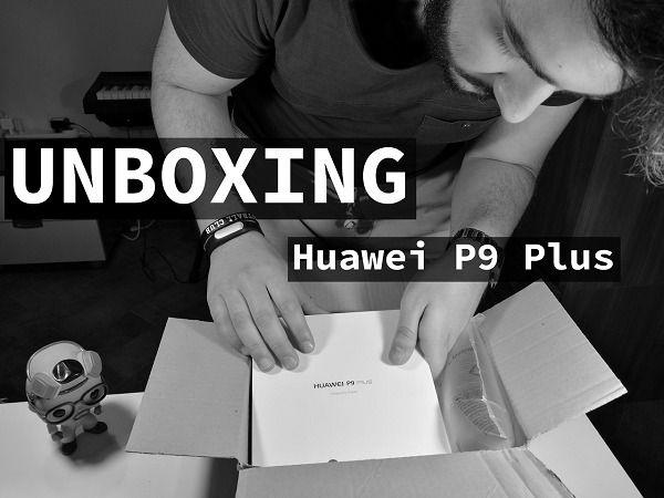 Unboxing Huawei P9 plus