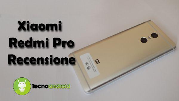 Xiaomi Redmi Pro, recensione del phablet deca-core con dual-camera