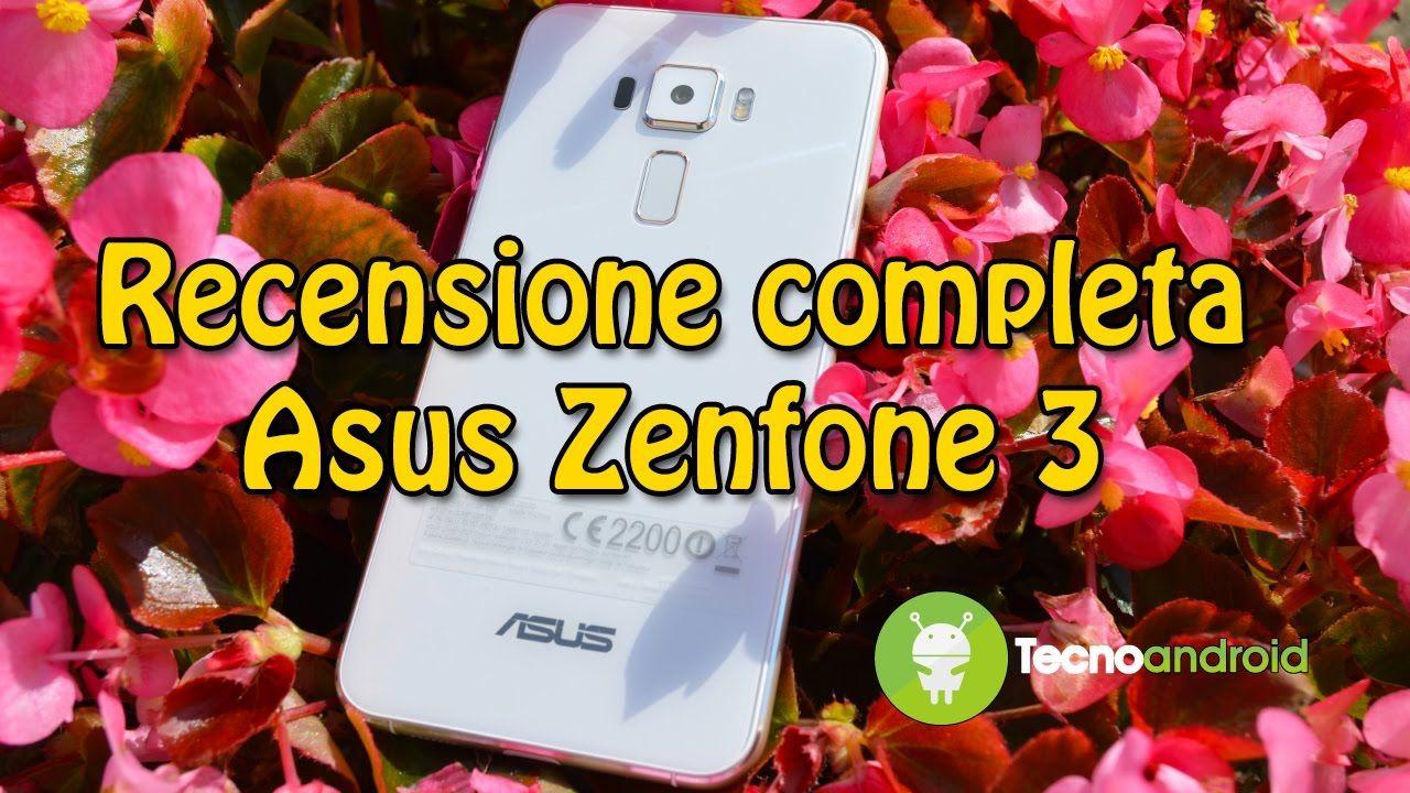 Asus Zenfone 3, recensione dello smartphone con fotocamera da urlo
