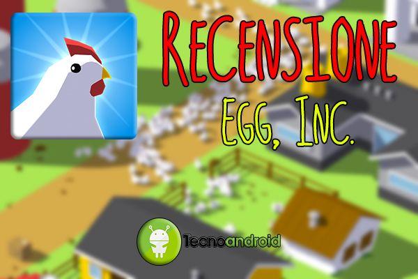 Recensione Egg, Inc: qualcuno ha detto uova?