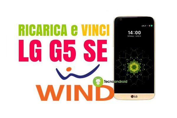 Wind mette in palio 3 LG G5 SE al giorno, ecco chi può partecipare al concorso e come