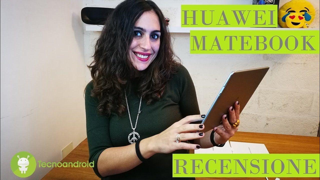 Recensione Huawei Matebook: il convertibile bello e perfermante, ma con difetti