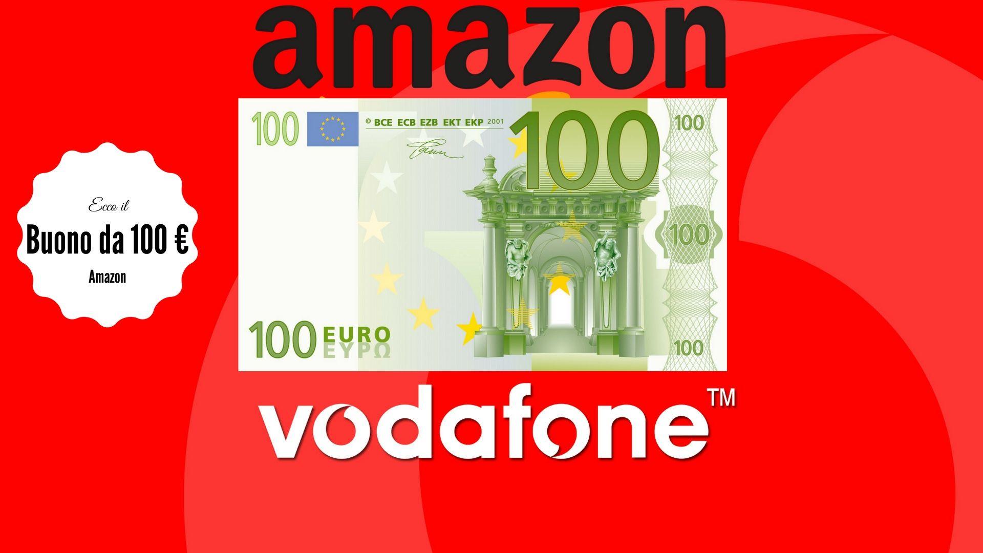 Vodafone: ben 100 € di buoni Amazon a chi attiva un'offerta