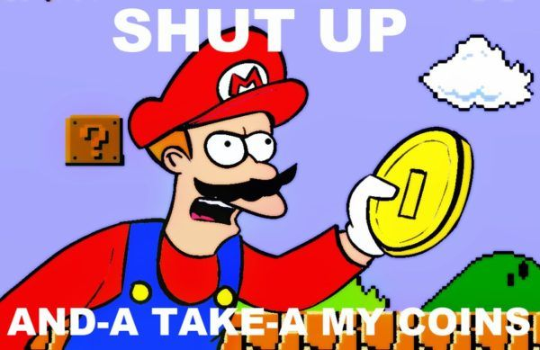 Nintendo Switch - Shut up and take my coin!