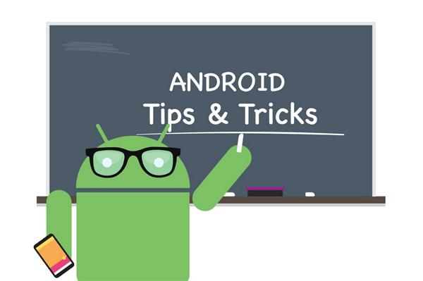 Android, trucchi e suggerimenti