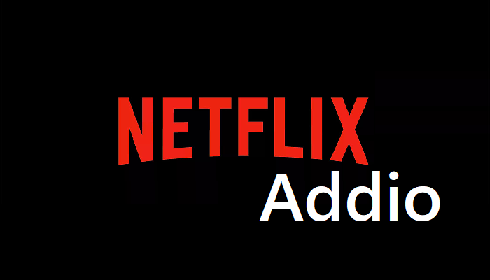 Netflix addio