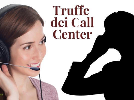 Truffe dei Call Center: occhio a quello che dite mentre siete in chiamata