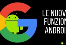 Google: l'azienda aggiorna le funzioni per Android, ecco quali sono