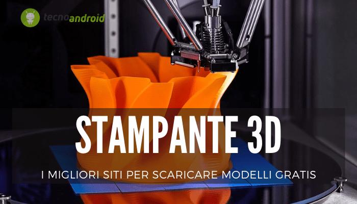 Stampante 3D: i migliori siti online per scaricare modelli tridimensionali