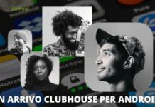 Clubhouse: da Maggio anche i possessori di Android potranno servirsene