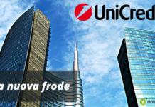 Truffa UniCredit: in guardia dalla nuova frode, convince la vittima con una sola mail