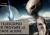 Alieni: esistono o no? Ecco il mega telescopio che svelerà la verità a breve